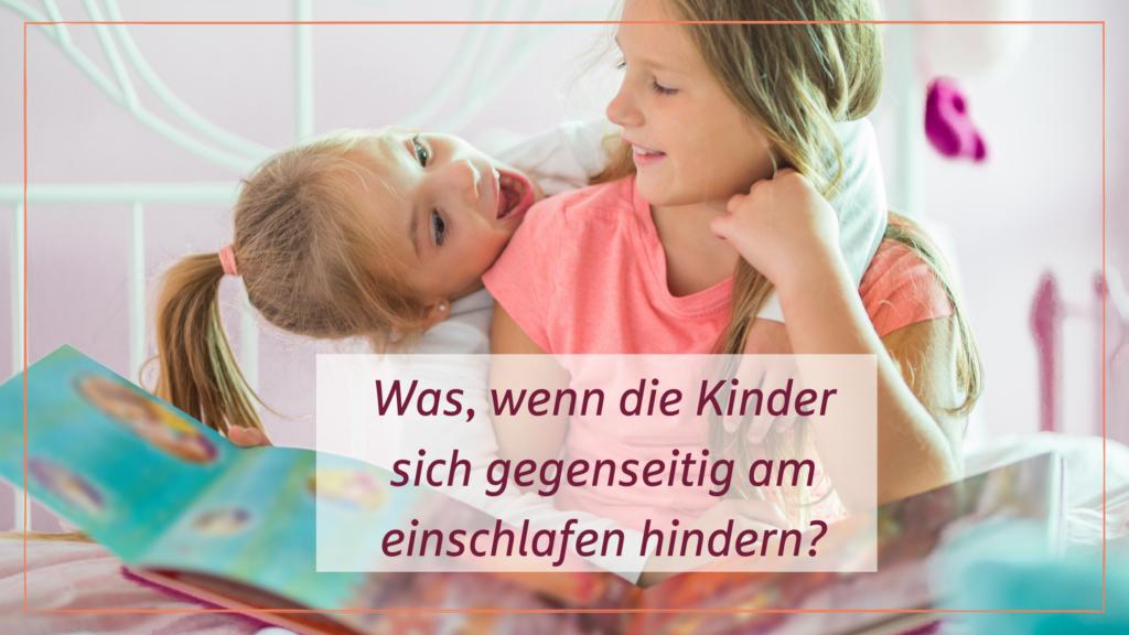 was, wenn die Kinder sich gegenseitig am Einschlafen hindern?