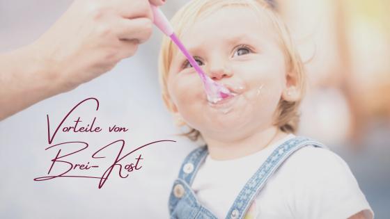 Baby Led Weaning oder Brei - Vorteile von Brei-Kost