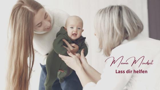 Mama Mindset im ersten Lebensjahr: Lass dir helfen