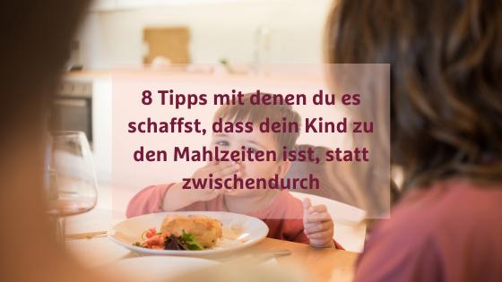 01 - Dein Kind isst nichts zum Mittagessen sondern knabbert den ganzen Tag.png