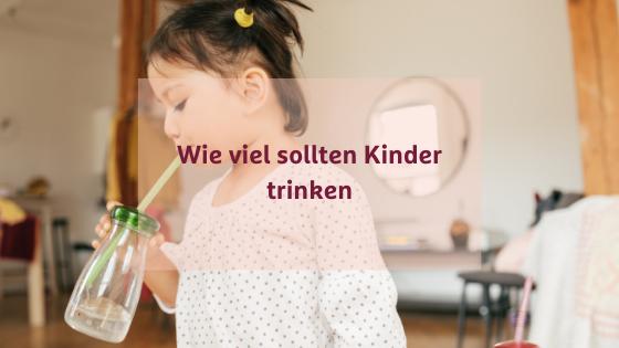 Getränke für Kinder - Wie viel sollten Kinder trinken