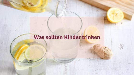Getränke für Kinder - Was sind gesunde Getränke für Kinder