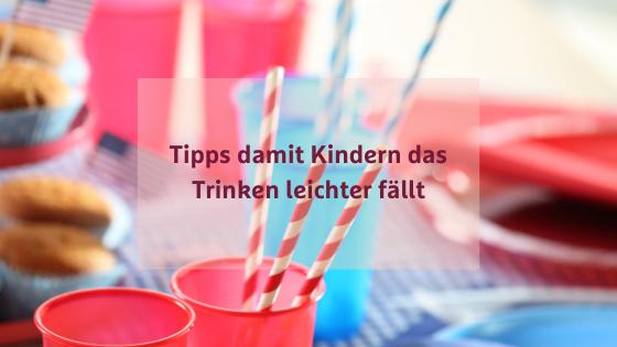 Getränke für Kinder - Tipps damit Kinder gerne trinken